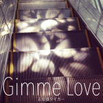 Gimme love